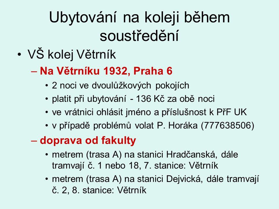 Ubytování na koleji během soustředění VŠ kolej Větrník –Na Větrníku 1932, Praha 6 2 noci ve dvoulůžkových pokojích platit při ubytování - 136 Kč za ob