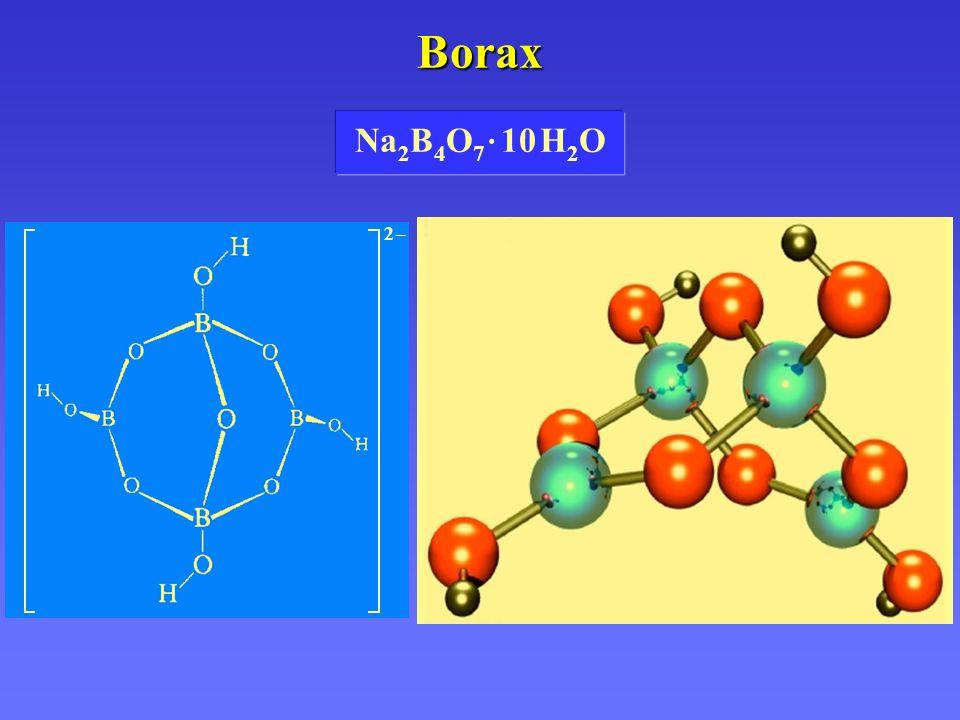 Borax Na 2 B 4 O 7 · 10 H 2 O 2 –2 –