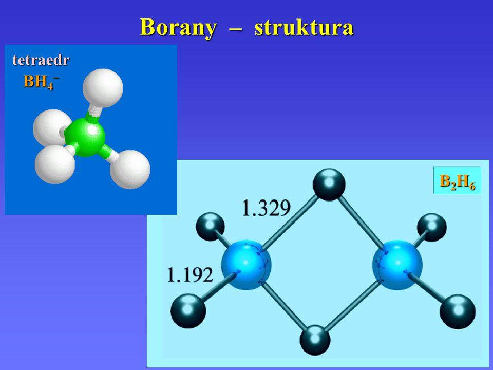 Borany – struktura tetraedr BH 4 – B2H6B2H6B2H6B2H6