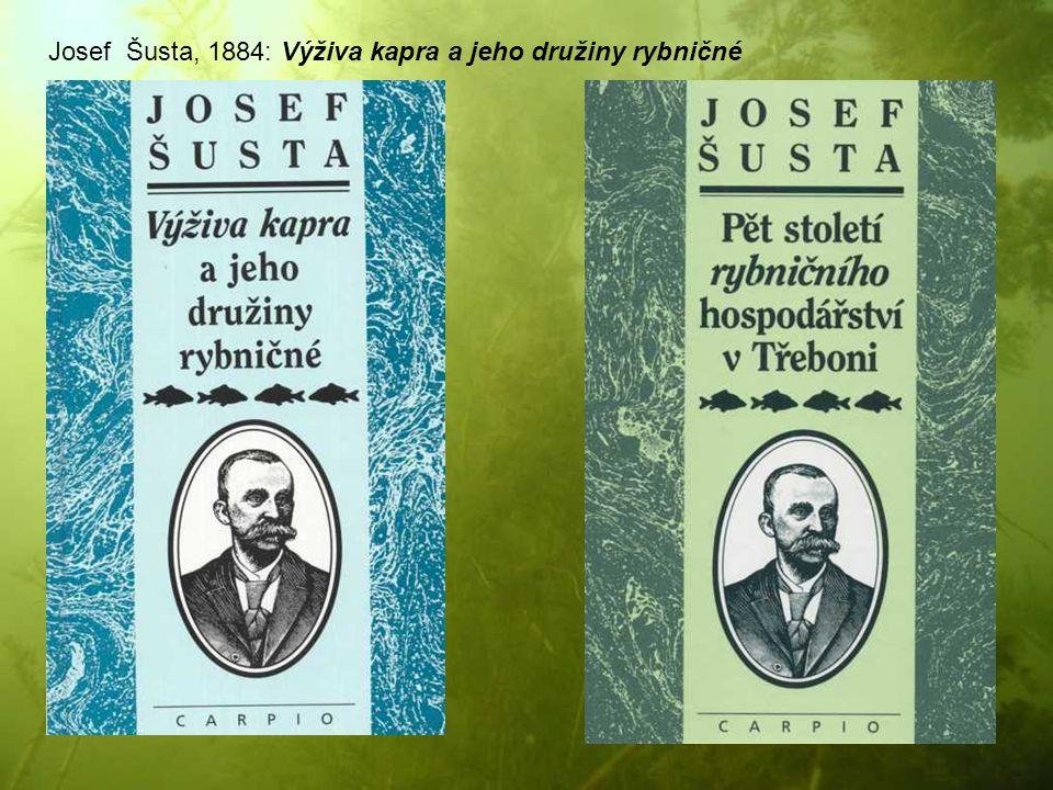 Josef Šusta, 1884: Výživa kapra a jeho družiny rybničné