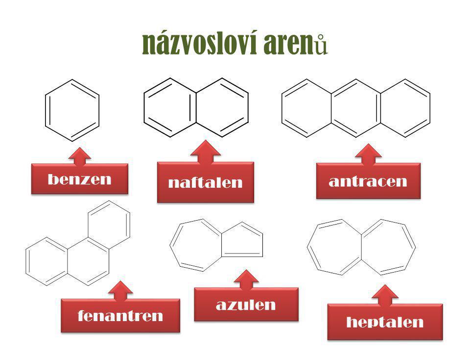 názvosloví aren ů naftalen benzen antracen fenantren azulen heptalen