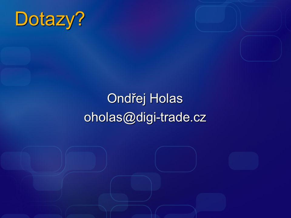 Dotazy? Ondřej Holas oholas@digi-trade.cz