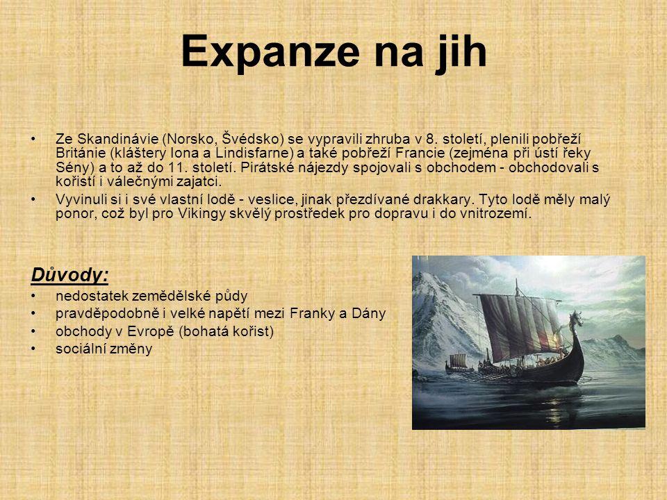 Vpády Vikingů Norští Vikingové soustředili se na sever a jih.