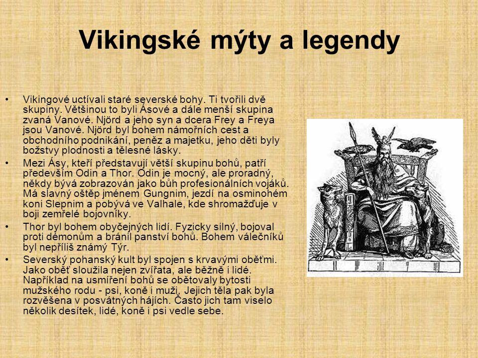 Vikingové - válečníci Vikingové bojovali účinně a disciplinovaně vzhledem k vzájemným přátelským vztahům mezi členy posádky.