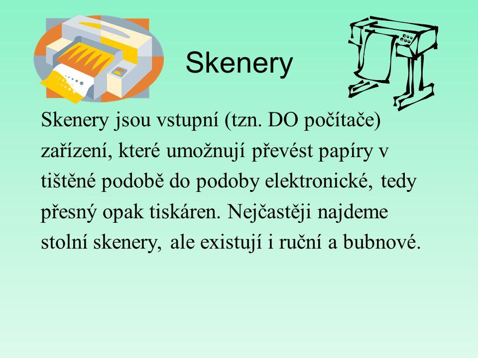 Skenery Skenery jsou vstupní (tzn.