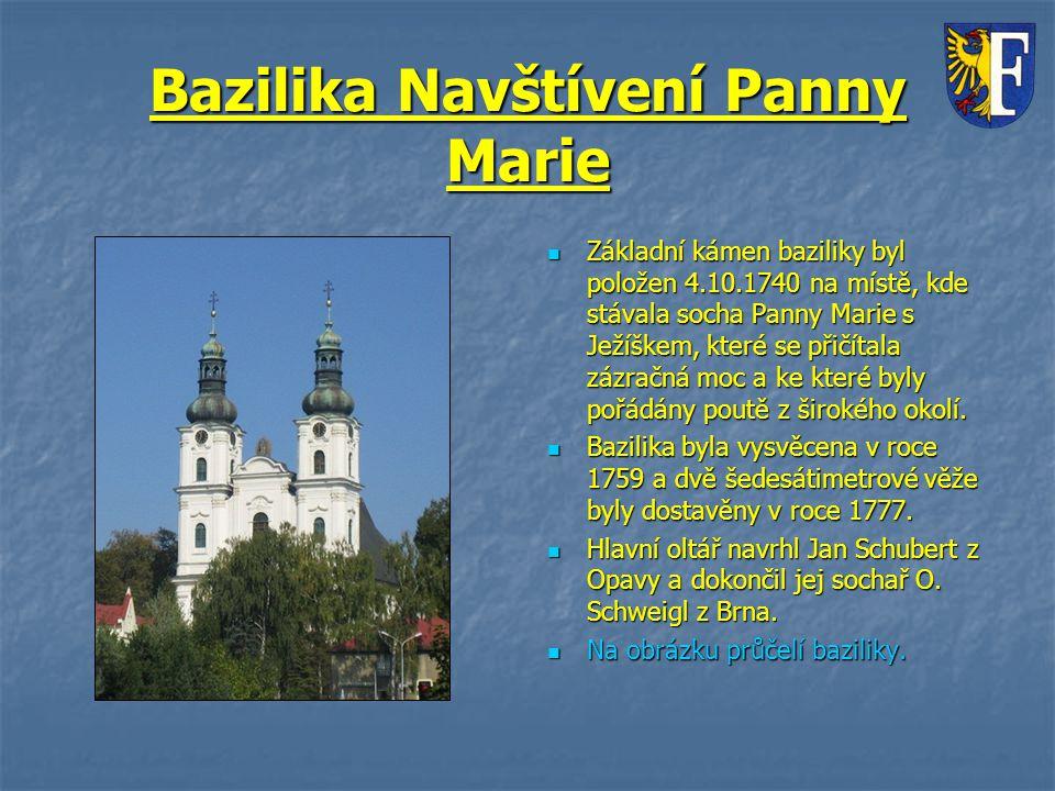 Bazilika Navštívení Panny Marie Základní kámen baziliky byl položen 4.10.1740 na místě, kde stávala socha Panny Marie s Ježíškem, které se přičítala z