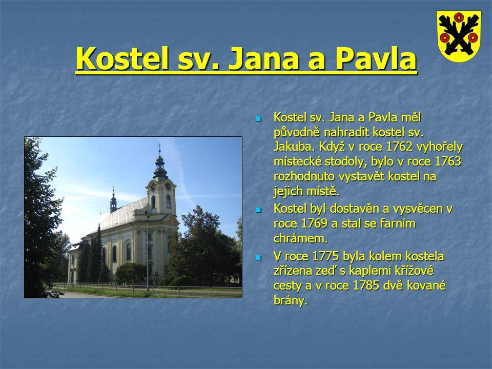 Kostel sv. Jana a Pavla Kostel sv. Jana a Pavla měl původně nahradit kostel sv. Jakuba. Když v roce 1762 vyhořely místecké stodoly, bylo v roce 1763 r