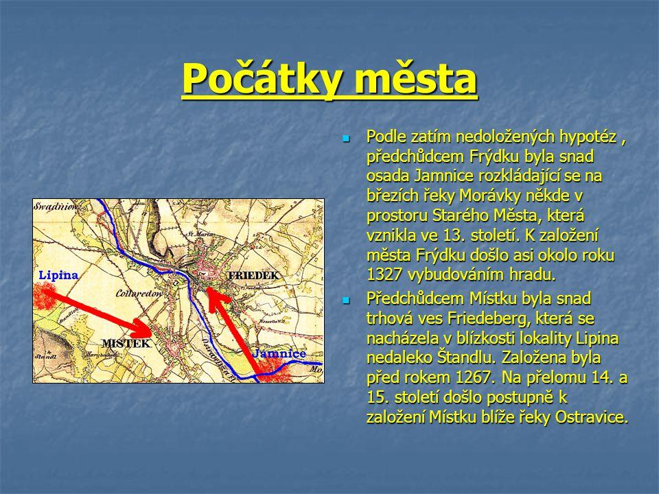 Počátky města Podle zatím nedoložených hypotéz, předchůdcem Frýdku byla snad osada Jamnice rozkládající se na březích řeky Morávky někde v prostoru St