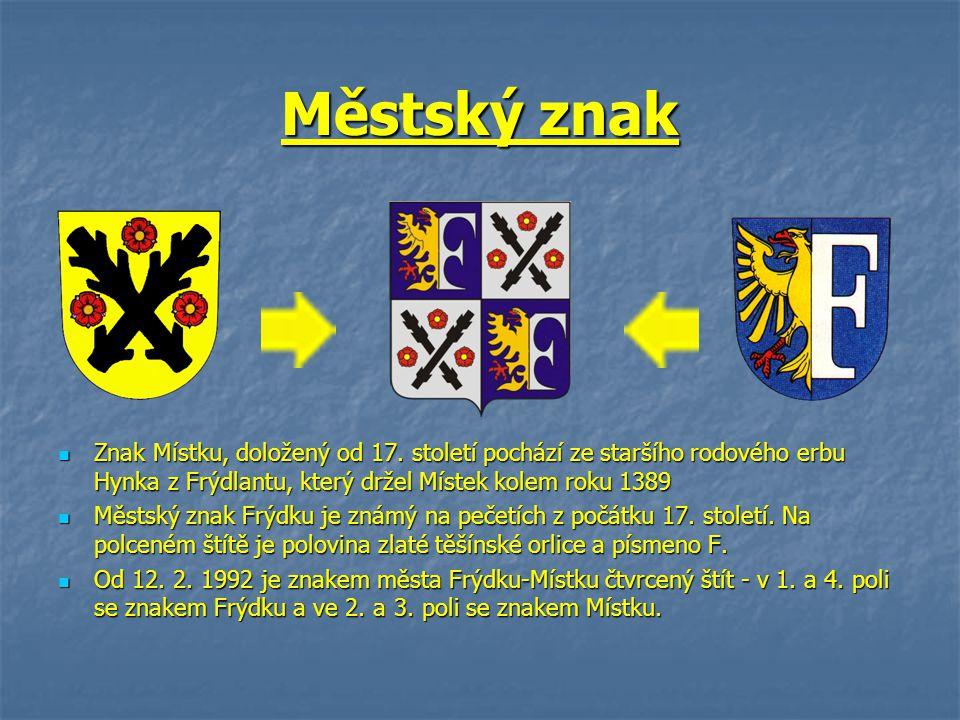 Městský znak Znak Místku, doložený od 17. století pochází ze staršího rodového erbu Hynka z Frýdlantu, který držel Místek kolem roku 1389 Znak Místku,