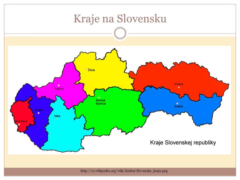 Kraje na Slovensku http://cs.wikipedia.org/wiki/Soubor:Slovensko_kraje.png