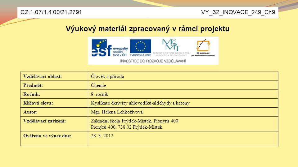 Cílem prezentace je vysvětlit pojem karbonylových sloučenin, aldehydů a ketonů, jejich názvosloví, vlastnosti a užití.