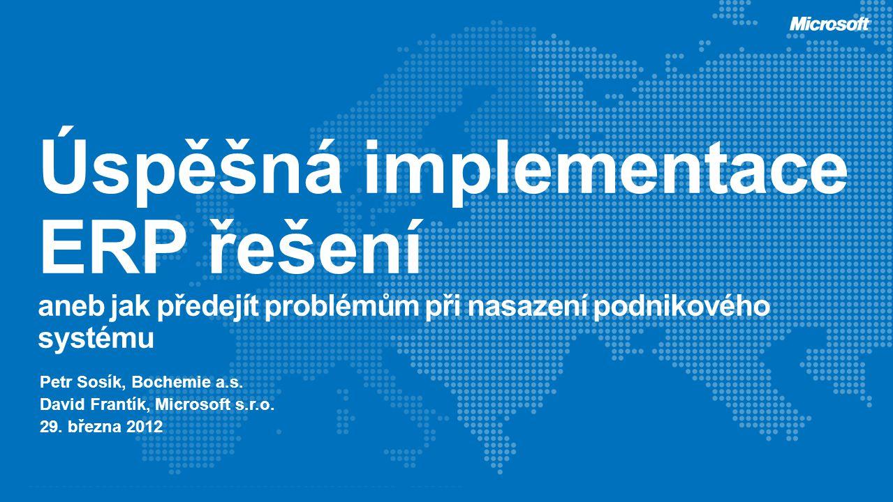 Petr Sosík, Bochemie a.s. David Frantík, Microsoft s.r.o. 29. března 2012