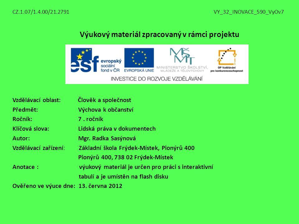 CZ.1.07/1.4.00/21.2791 VY_32_INOVACE_590_VyOv7 Výukový materiál zpracovaný v rámci projektu Vzdělávací oblast: Člověk a společnost Předmět: Výchova k občanství Ročník: 7.