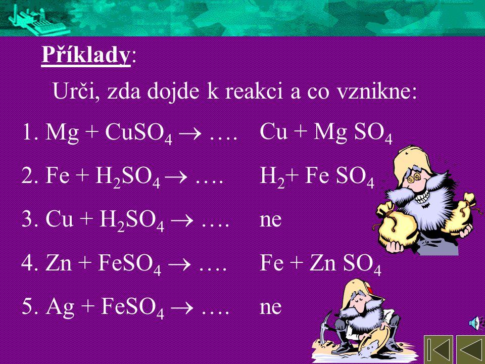 ušlechtilé 1.Prvky za vodíkem se nazývají ušlechtilé 2.Reagují pouze za vyjímečných podmínek 3.Reagují pouze s některými látkami