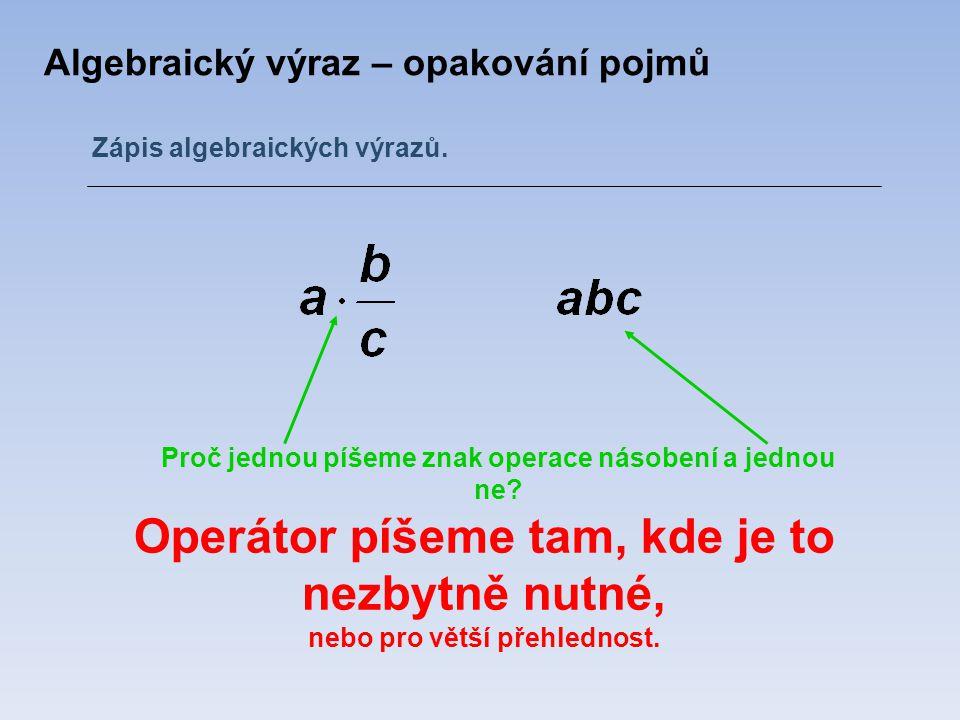 Algebraický výraz – opakování pojmů Zápis algebraických výrazů.