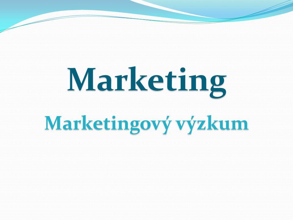 Marketing Marketingový výzkum