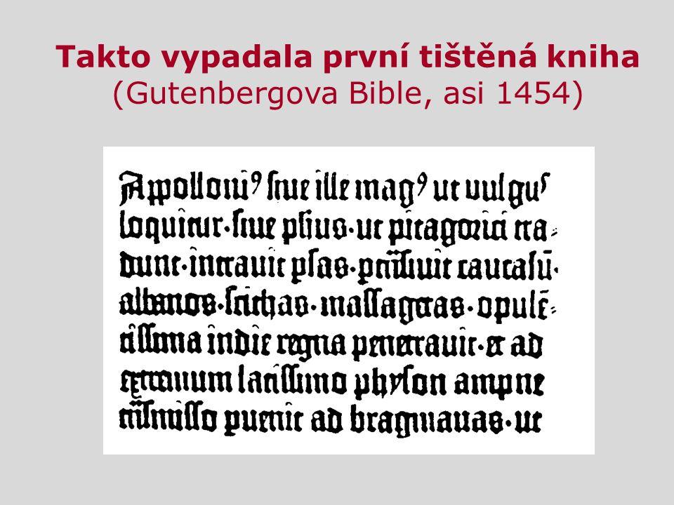 Takto vypadala první tištěná kniha (Gutenbergova Bible, asi 1454)