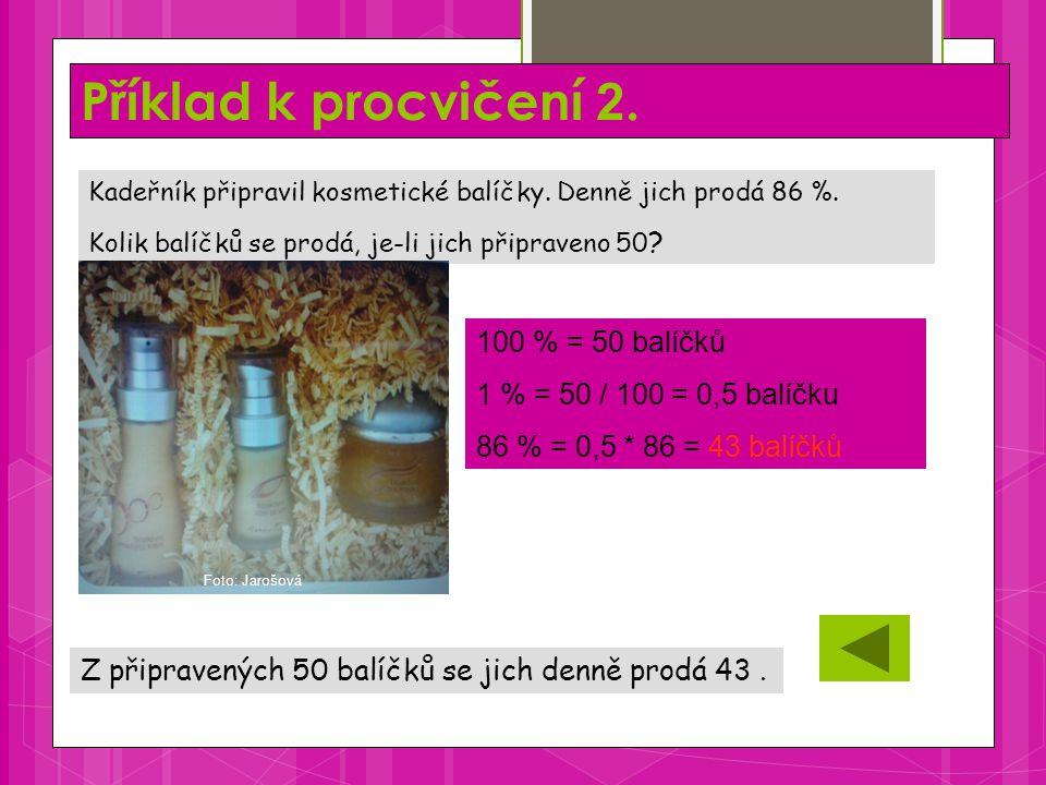 Příklad k procvičení 2. Z připravených 50 balíčků se jich denně prodá 43.