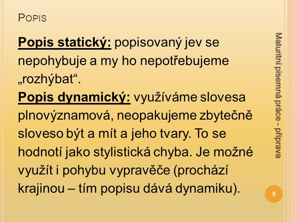 """P OPIS Popis statický: popisovaný jev se nepohybuje a my ho nepotřebujeme """"rozhýbat ."""