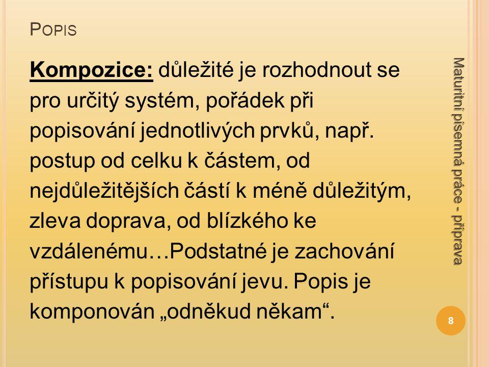 P OPIS Kompozice: důležité je rozhodnout se pro určitý systém, pořádek při popisování jednotlivých prvků, např.