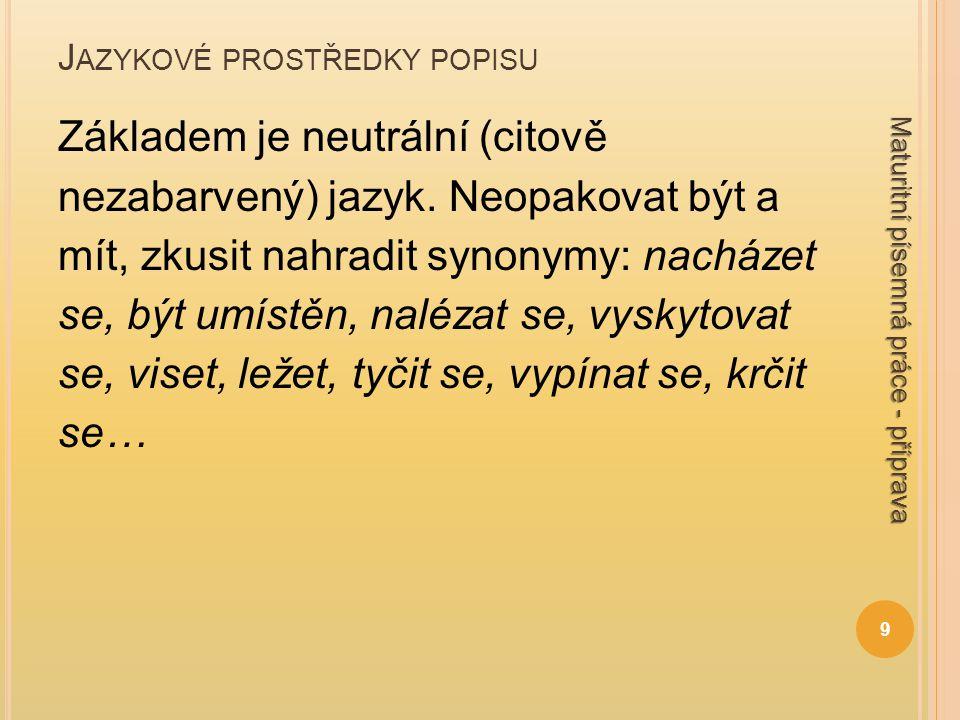 J AZYKOVÉ PROSTŘEDKY POPISU Základem je neutrální (citově nezabarvený) jazyk.
