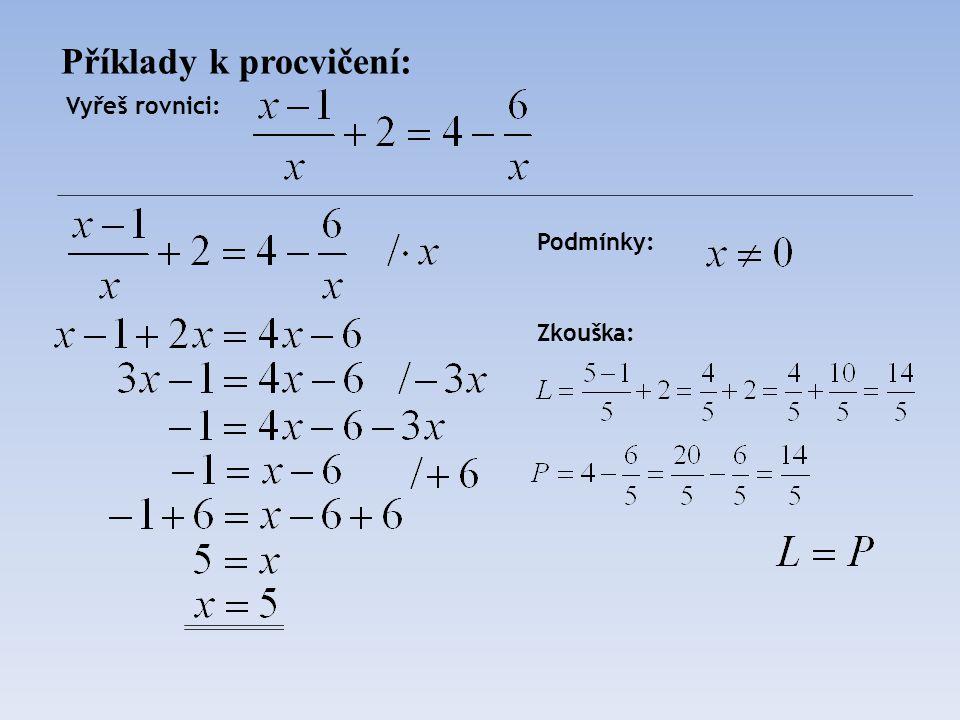 Jak řešit rovnice s neznámou ve jmenovateli.4. (x - 2) = 2.