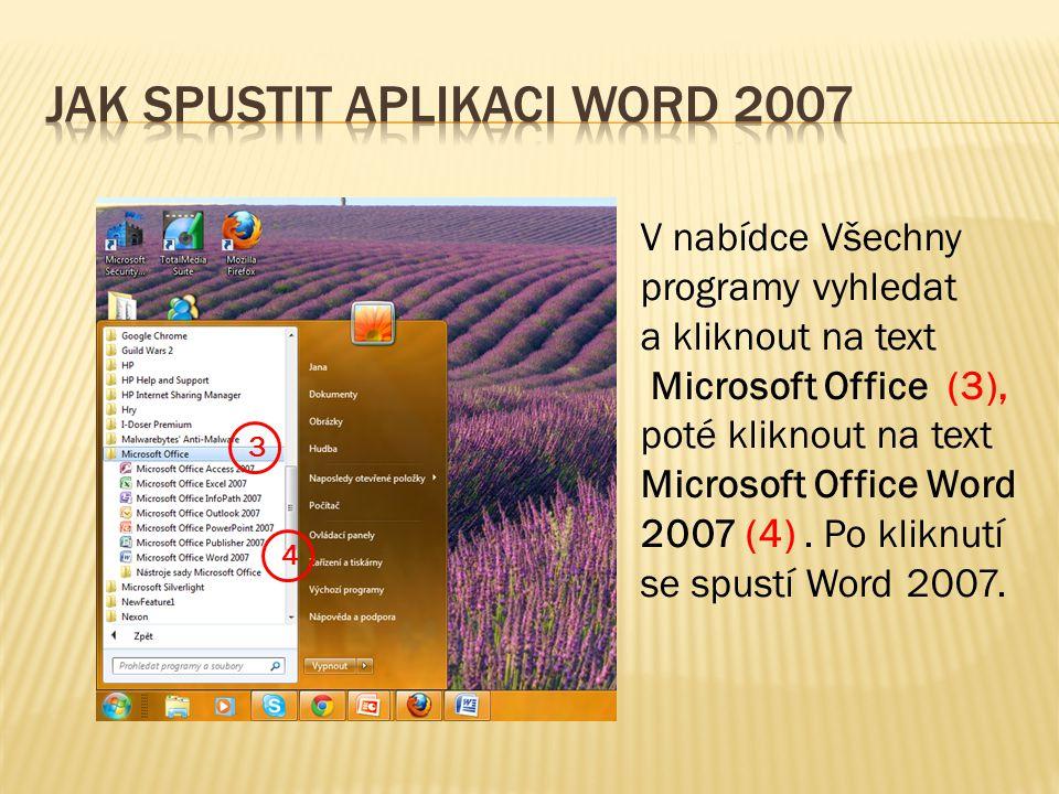 V nabídce Všechny programy vyhledat a kliknout na text Microsoft Office (3), poté kliknout na text Microsoft Office Word 2007 (4). Po kliknutí se spus