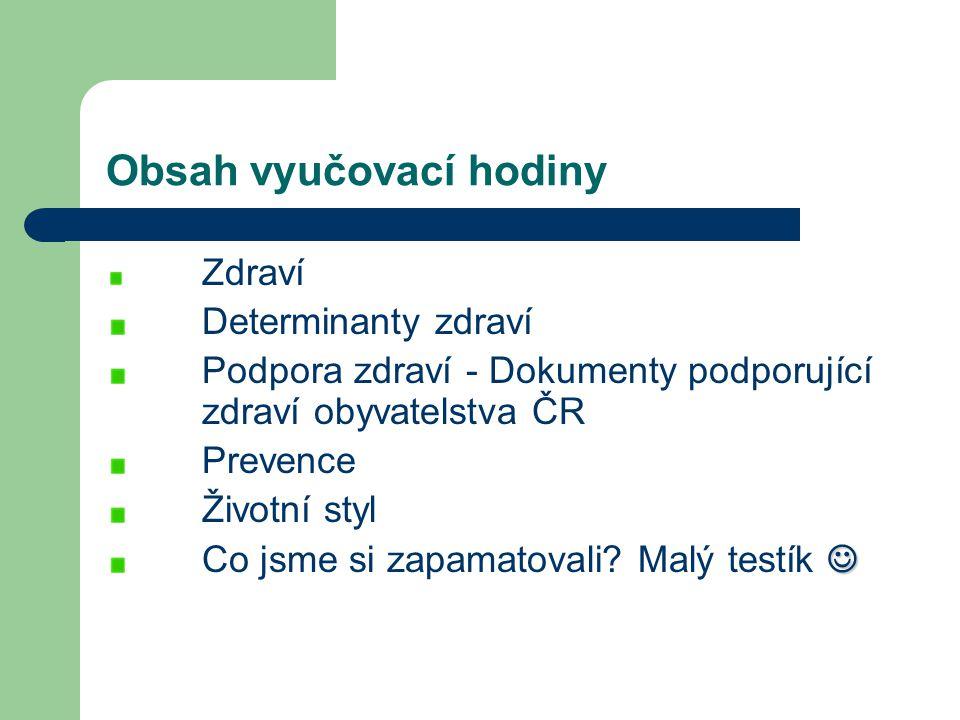 3.Prevence 4 Aktivita zaměřena proti nemocím, jejíž snahou je jim předcházet Rozlišujeme: 1.