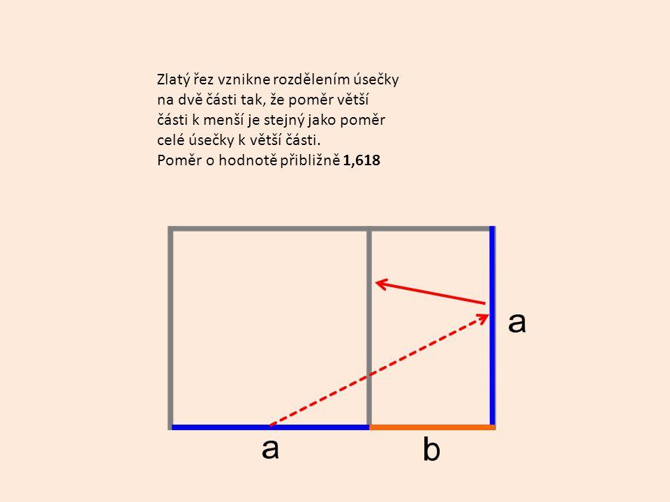 Zlatý řez vznikne rozdělením úsečky na dvě části tak, že poměr větší části k menší je stejný jako poměr celé úsečky k větší části. Poměr o hodnotě při