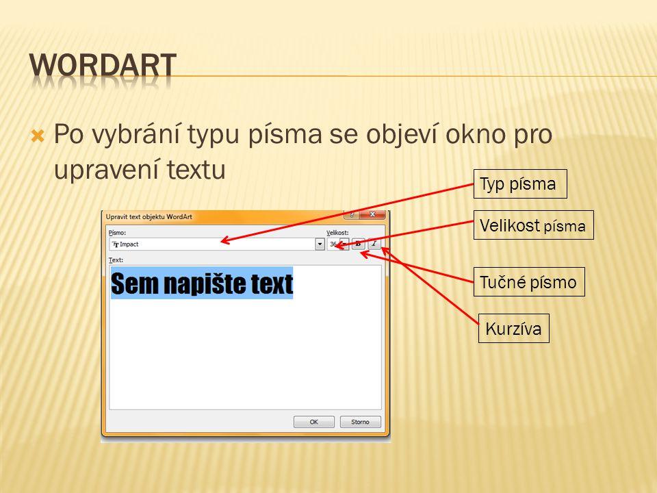  Po vybrání typu písma se objeví okno pro upravení textu Typ písma Velikost písma Tučné písmo Kurzíva