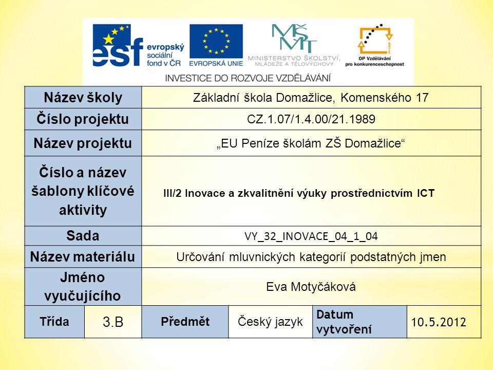 Anotace:  Materiál je určen pro výuku českého jazyka ve 3.