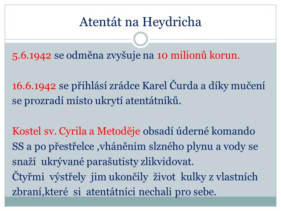 Atentát na Heydricha 5.6.1942 se odměna zvyšuje na 10 milionů korun.