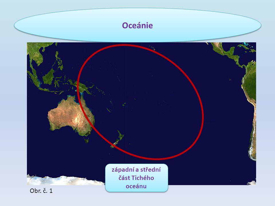 Oceánie Obr. č. 1 západní a střední část Tichého oceánu