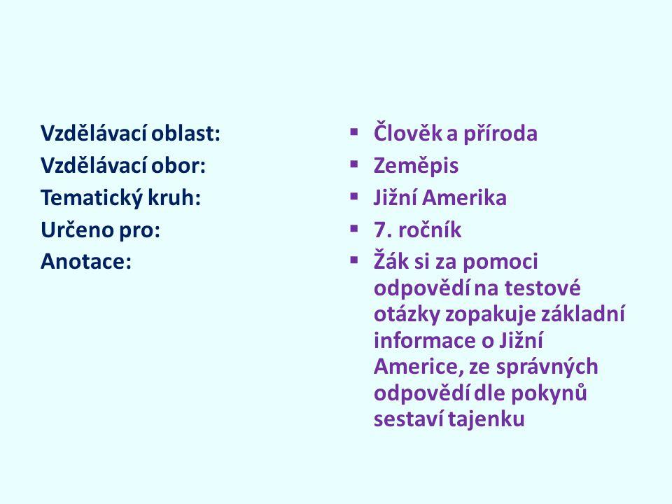 Z písmen zvolených odpovědí škrtněte odpovědi na otázku č.