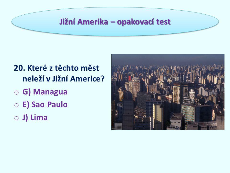 20. Které z těchto měst neleží v Jižní Americe.