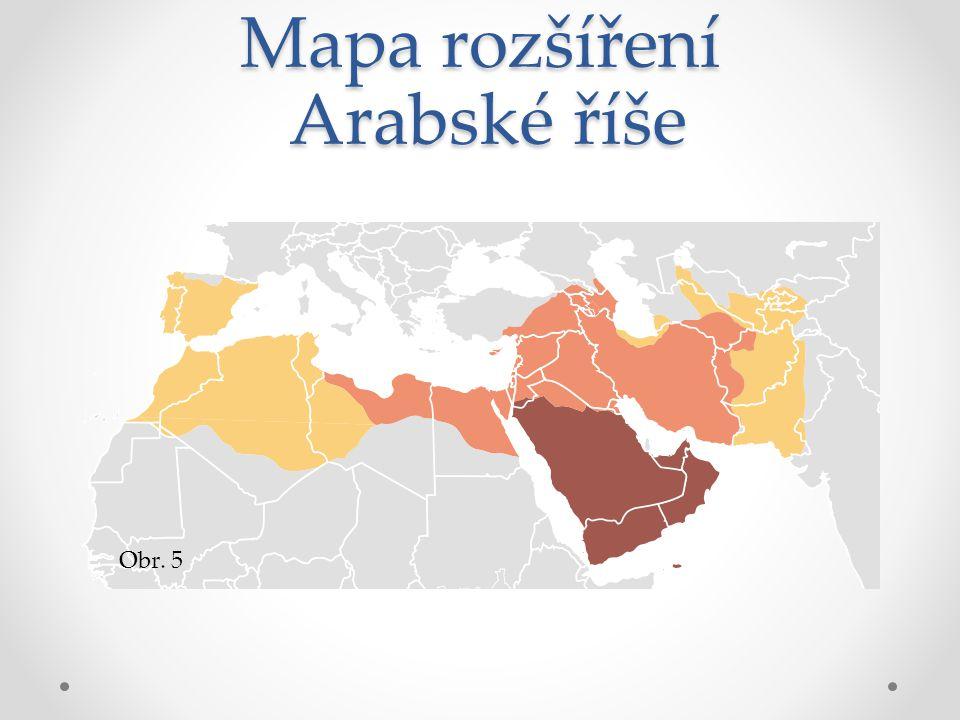 Mapa rozšíření Arabské říše Obr. 5