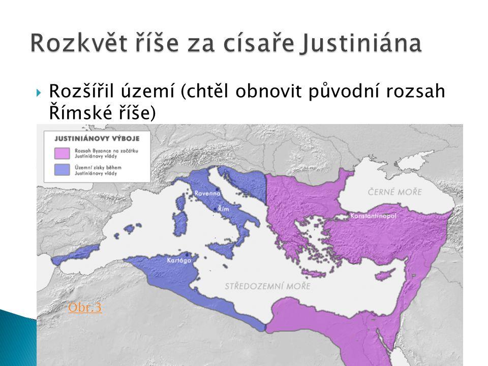  Rozšířil území (chtěl obnovit původní rozsah Římské říše)  Vytvořil zákoník - Justiniánův kodex  Prosadil jednotu náboženství křesťanství (za podp