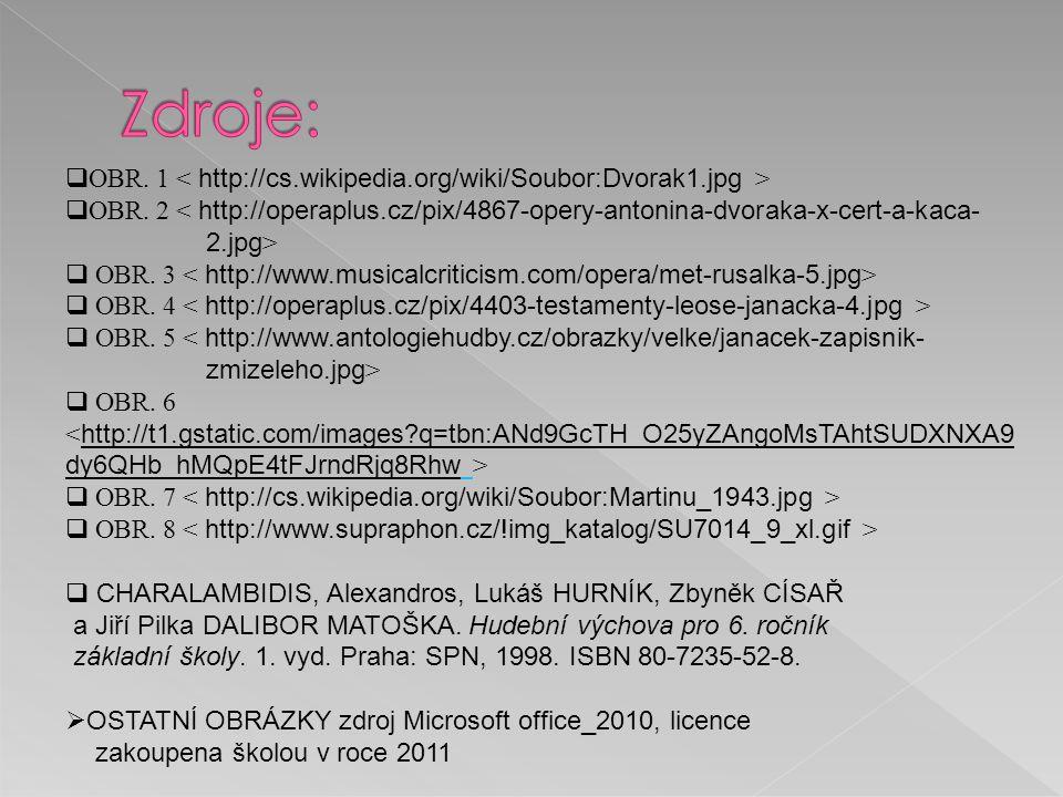  OBR. 1  OBR. 2 < http://operaplus.cz/pix/4867-opery-antonina-dvoraka-x-cert-a-kaca- 2.jpg >  OBR. 3  OBR. 4  OBR. 5 < http://www.antologiehudby.