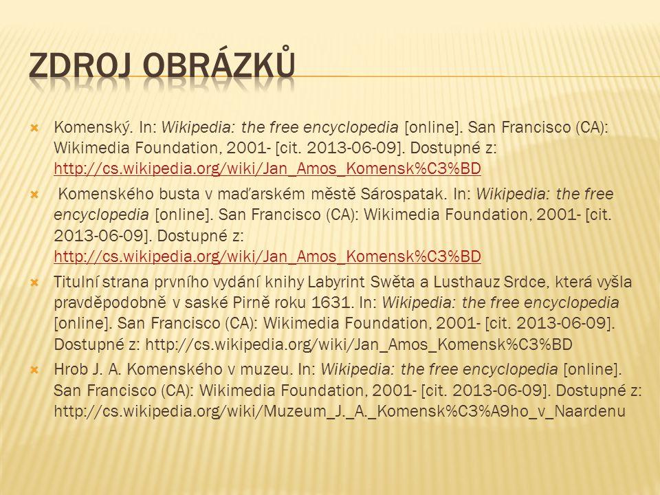  Komenský. In: Wikipedia: the free encyclopedia [online]. San Francisco (CA): Wikimedia Foundation, 2001- [cit. 2013-06-09]. Dostupné z: http://cs.wi