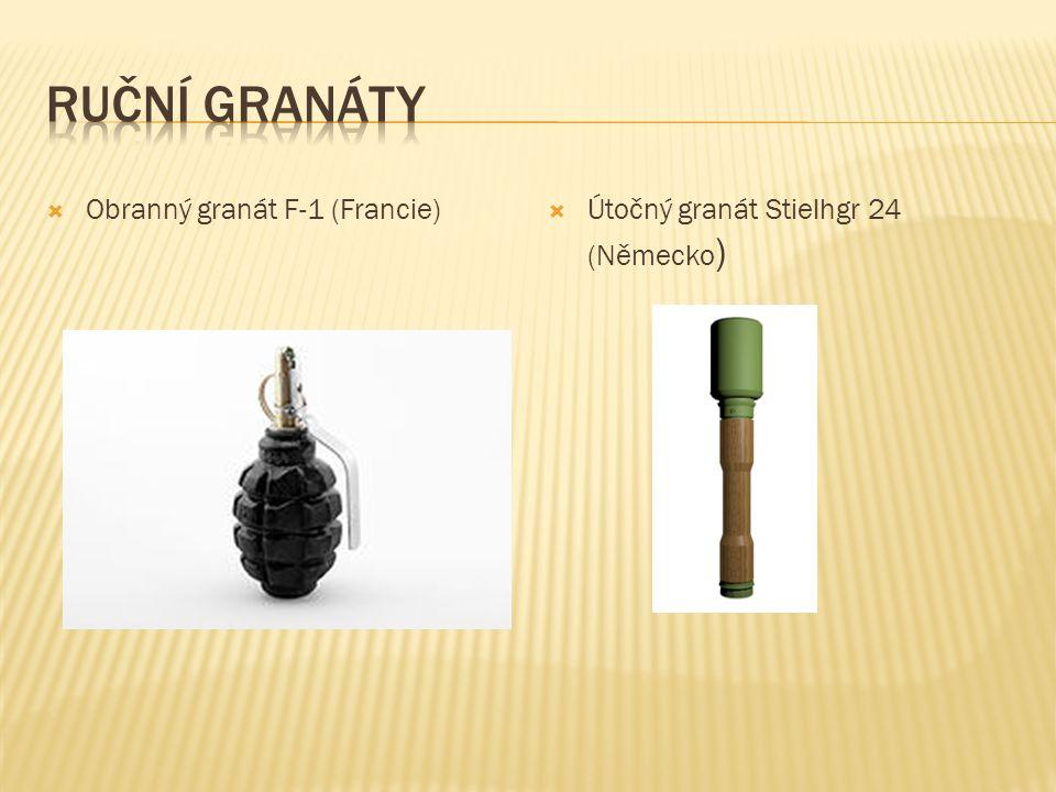 Obranný granát F-1 (Francie)  Útočný granát Stielhgr 24 (Německo )