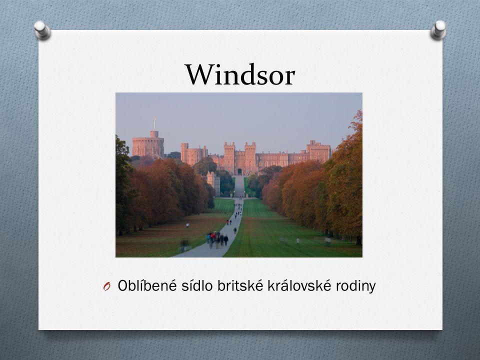 Windsor O Oblíbené sídlo britské královské rodiny