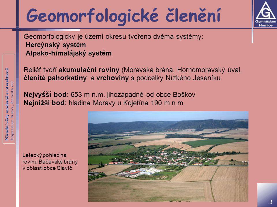 Přírodní vědy moderně a interaktivně ©Gymnázium Hranice, Zborovská 293 Geomorfologické členění 3 Geomorfologicky je území okresu tvořeno dvěma systémy