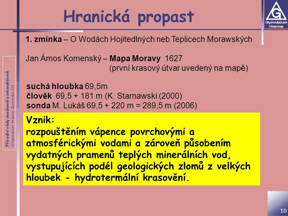Přírodní vědy moderně a interaktivně ©Gymnázium Hranice, Zborovská 293 Hranická propast 10 1.