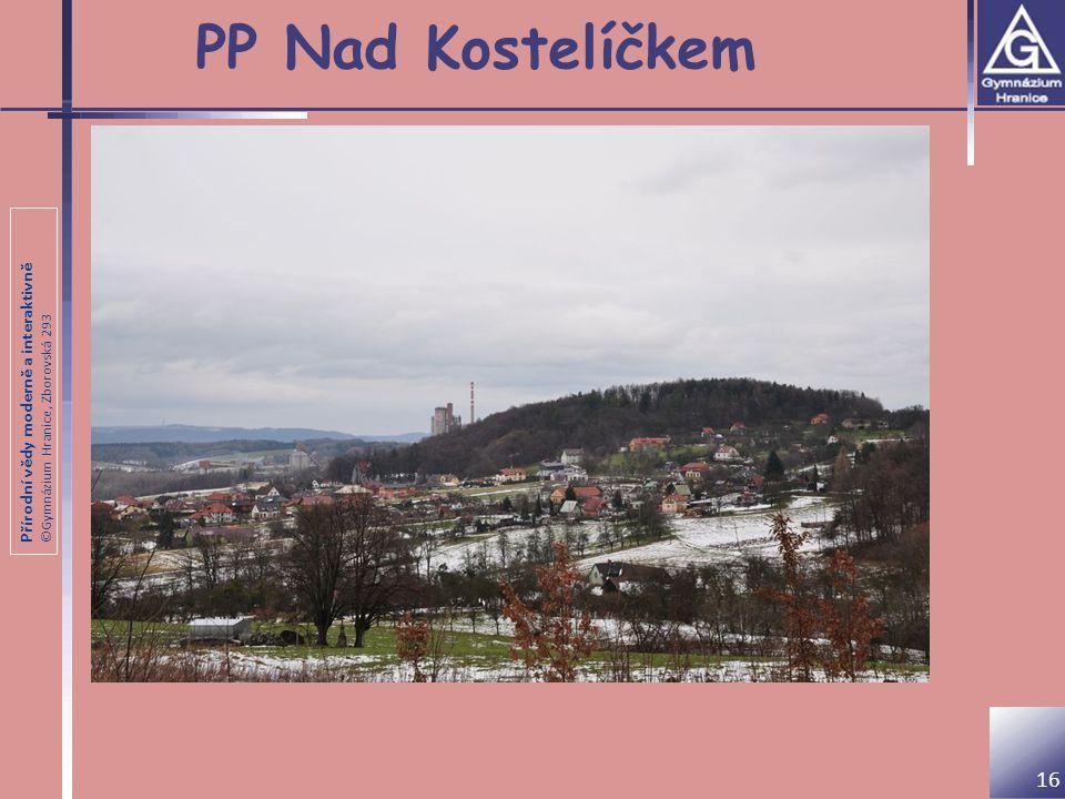 Přírodní vědy moderně a interaktivně ©Gymnázium Hranice, Zborovská 293 PP Nad Kostelíčkem 16