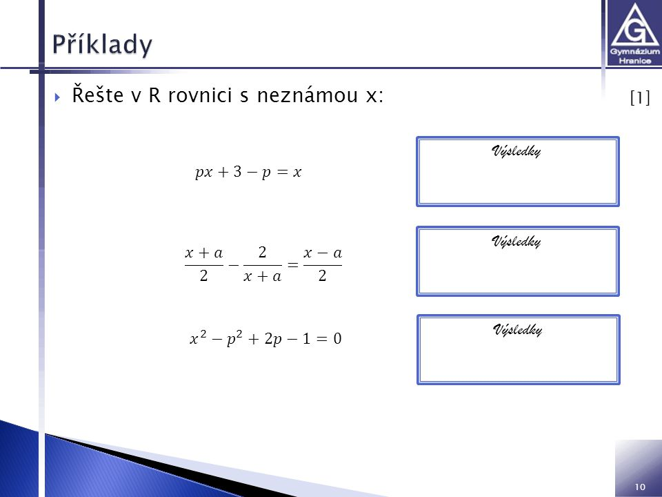 10  Řešte v R rovnici s neznámou x: [1] [1] Výsledky