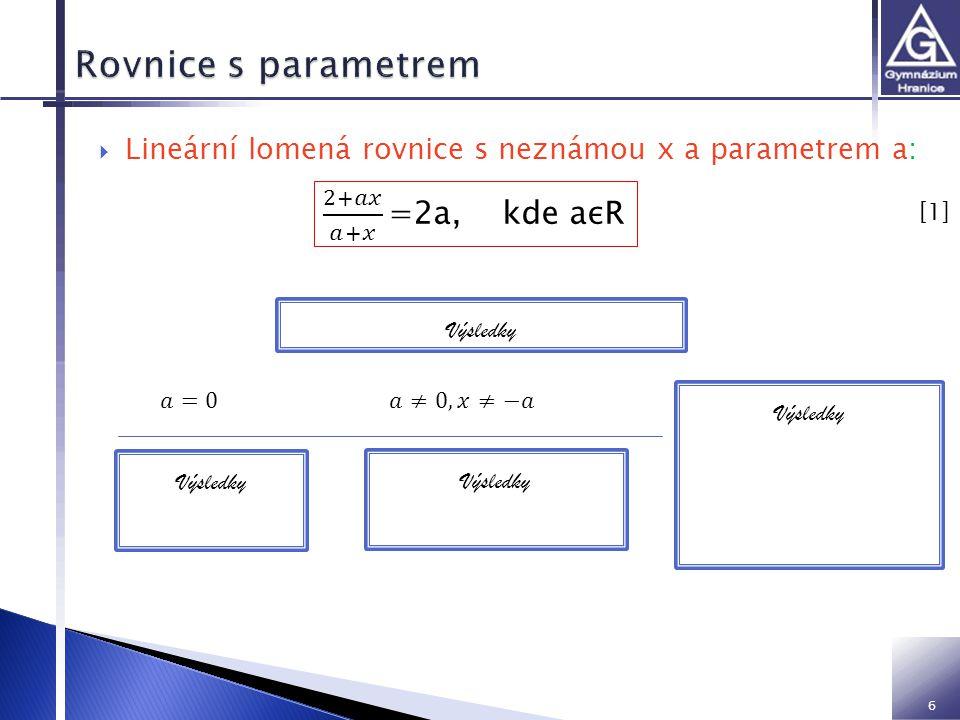 6  Lineární lomená rovnice s neznámou x a parametrem a: Výsledky [1] [1]