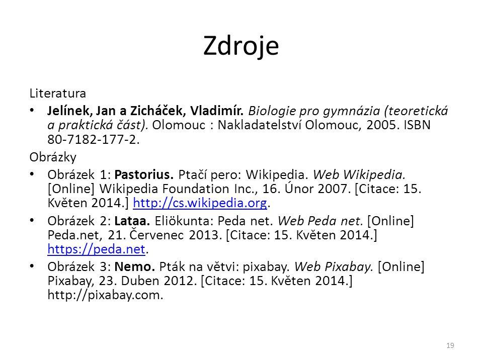 Zdroje Literatura Jelínek, Jan a Zicháček, Vladimír.