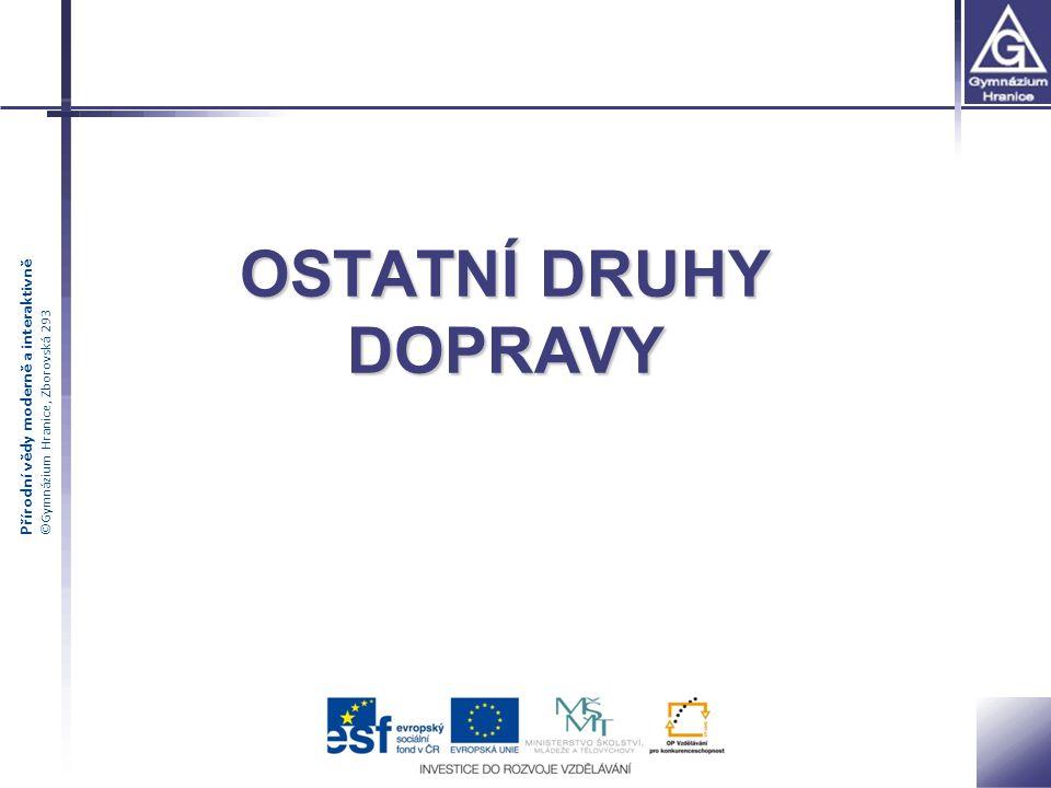Přírodní vědy moderně a interaktivně ©Gymnázium Hranice, Zborovská 293 POTRUBNÍ DOPRAVA 2