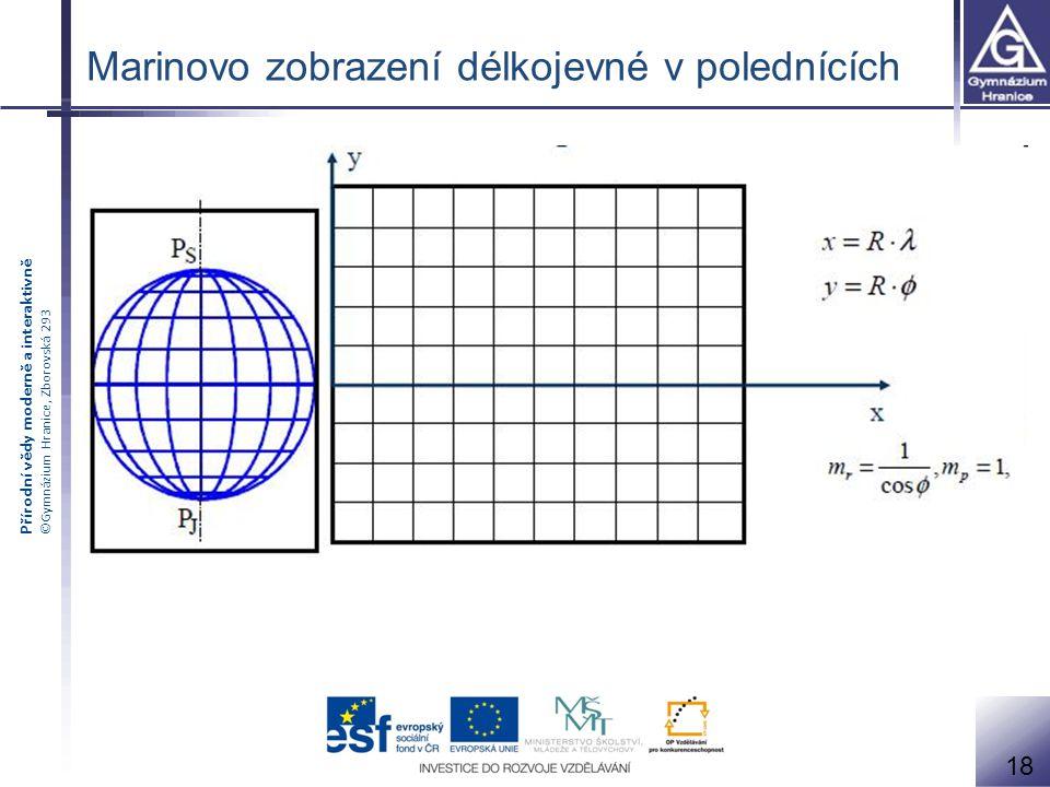 Přírodní vědy moderně a interaktivně ©Gymnázium Hranice, Zborovská 293 Marinovo zobrazení délkojevné v polednících 18