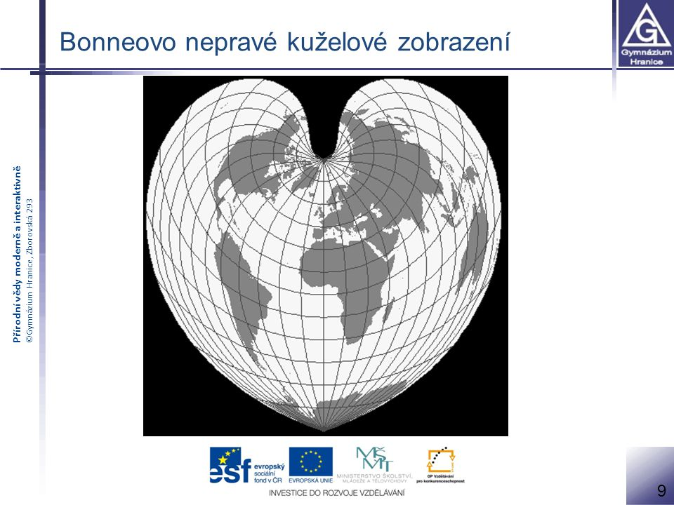Přírodní vědy moderně a interaktivně ©Gymnázium Hranice, Zborovská 293 20 Mercatorovo úhlojevné válcové zobrazení